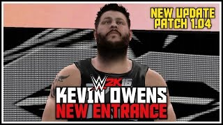 WWE 2K16 1.04 UPDATE - *NEW* Kevin Owens Entrance! (WWE 2K16 Patch 1.04 New Entrances)