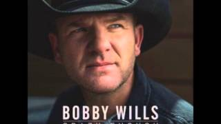 Bobby Wills Never Didn