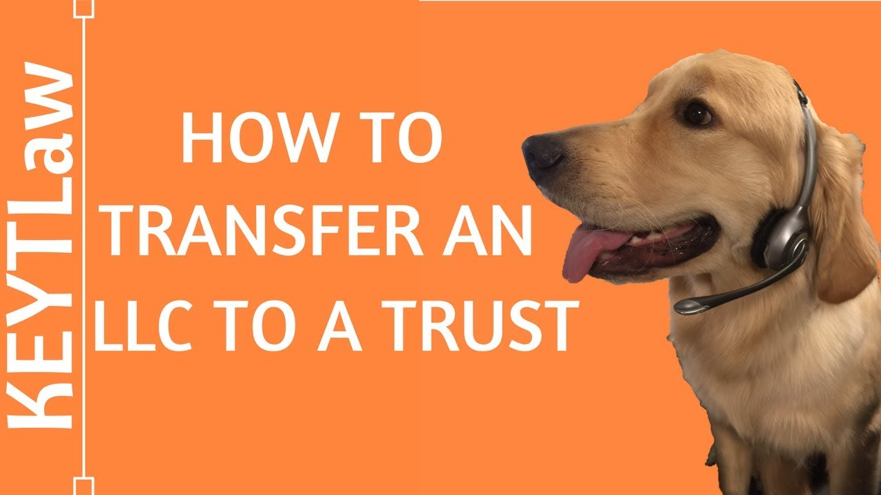 How to Transfer an LLC to a Trust