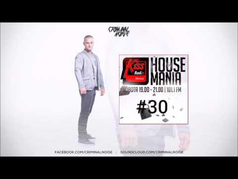 House Mania radio show #30 DJ Jakub Auditor x Criminal Noise
