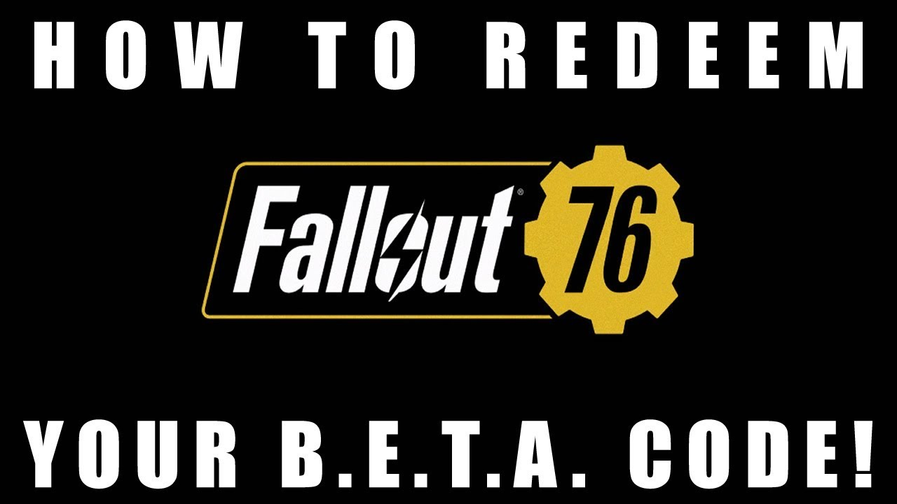 Fallout 76 | How To Redeem Your Beta Code!!! (PS4 / Xbox One / PC)