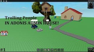 (Loud?) Trolling People In Adonis Admin House! #1