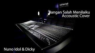 Cover JANGAN SALAH MENILAIKU BY Nuno Idol & Dicky Alexis trio Accoustic