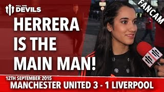 Herrera Is The Main Man | Manchester United 3-1 Liverpool | FANCAM