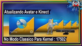 [360] • Atualizando Avatar e Kinect em Modo Clássico Kernel:17502 - Xbox RGH