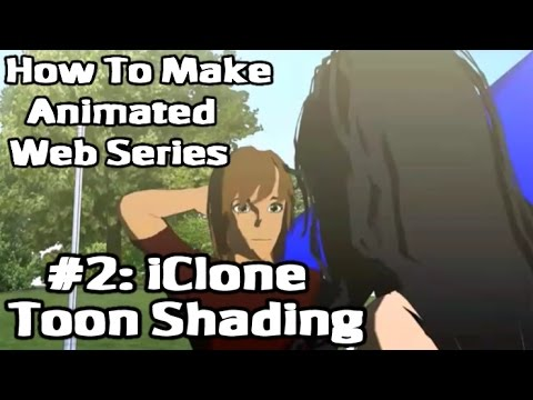 Make Animated Series #2: iClone Toon Shading