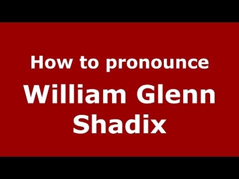 How to pronounce William Glenn Shadix (American English/US)  - PronounceNames.com