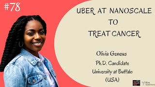 Uber at Nanoscale to Treat Cancer ft. Olivia Geneus | #78 Under the Microscope