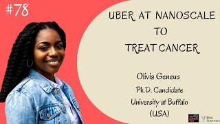 Uber at Nanoscale to Treat Cancer ft. Olivia Geneus | #78 Under the Microscope