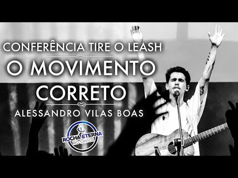 "CONFERENCIA TIRE O LEASH ALESSANDRO VILAS BOAS - ""O MOVIMENTO CORRETO"""