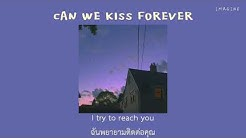 [THAISUB] Can we kiss forever? - KINA