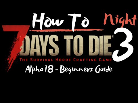 7-days-to-die---beginners-guide---night-3---how-to---surviving-the-first-7-days/nights