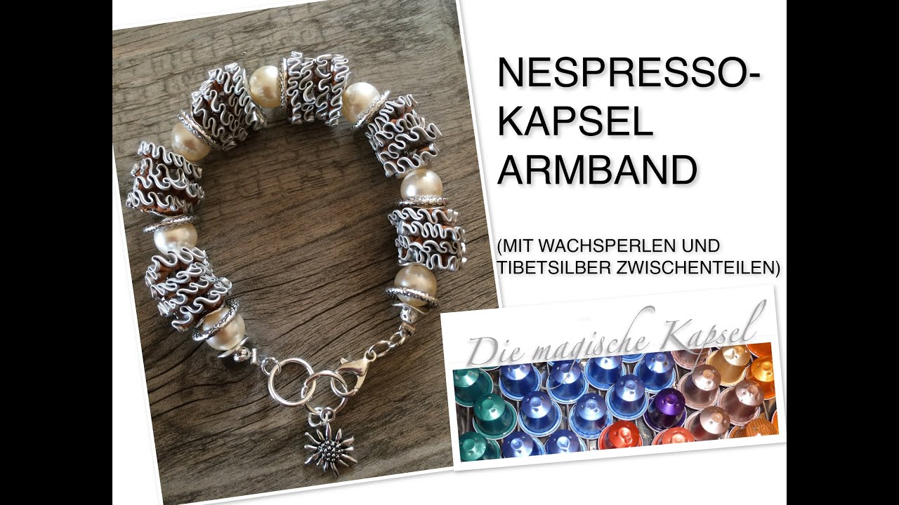 diy nespresso schmuck anleitung kapsel armkette die magische kaffee kapsel youtube. Black Bedroom Furniture Sets. Home Design Ideas