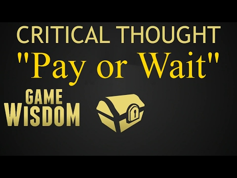 "A Critical Thought on ""Pay or Wait"" Design"