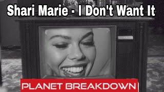 SHARI MARIE x I DON'T WANT IT | REACTION | PLANET BREAKDOWN W/ KRAZY
