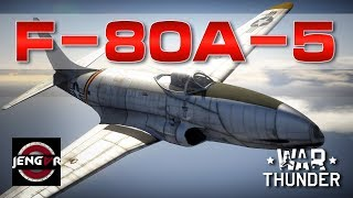 War Thunder: F-80A-5 Shooting Star [The Wishing Well!]