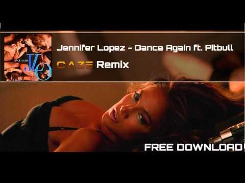 Jennifer Lopez Dance Again feat. Pitbull (Caze Remix) | *FREE DOWNLOAD*