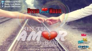 SIN TU AMOR Reggaeton Romantico Enero 2018 | DxBaby