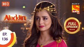 Aladdin - Ep 136 - Full Episode - 21st February, 2019