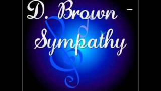 Watch D Brown Sympathy video