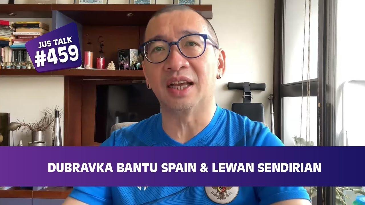 JUS TALK #520: DUBRAVKA BANTU SPAIN & LEWAN SENDIRIAN.