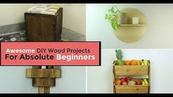 10 Awesome DIY Wood Projects For Absolute Beginners
