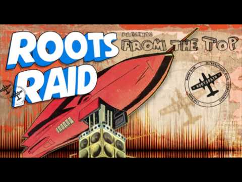 Roots Raid - From The Top Remix - [Full Album]