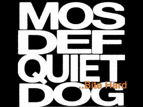 Mos Def | Quiet Dog Bite Hard