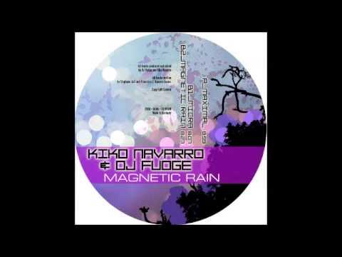 Kiko Navarro & Dj Fudge - Magnetic Rain