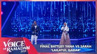 Yana VS Sarah - LAILATUL QADAR  | VOICE OF RAMADAN 2021