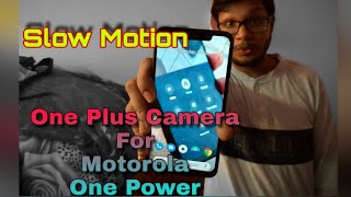 Slow Motion for motorola one power enable now