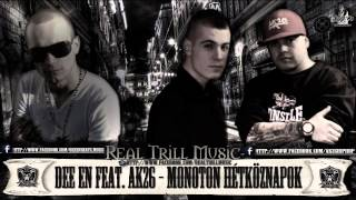 Dee eN feat. AK26 - Monoton Hétköznapok