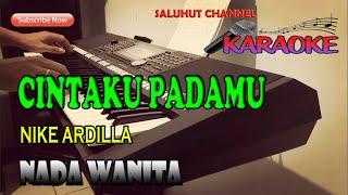 Download CINTAKU PADAMU [NIKE ARDILLA] KARAOKE NADA WANITA D#=DO