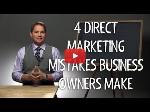4 Direct Marketing Mistakes Business Owners Make