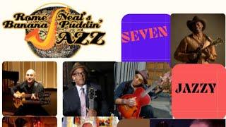 "Rome Neal's Banana Puddin' Jazz presents ""SEVEN JAZZY GUITARS"""