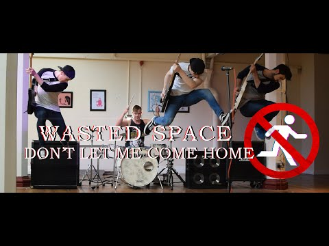 Wasted Space - Don't Let Me Come Home (Official Music Video)