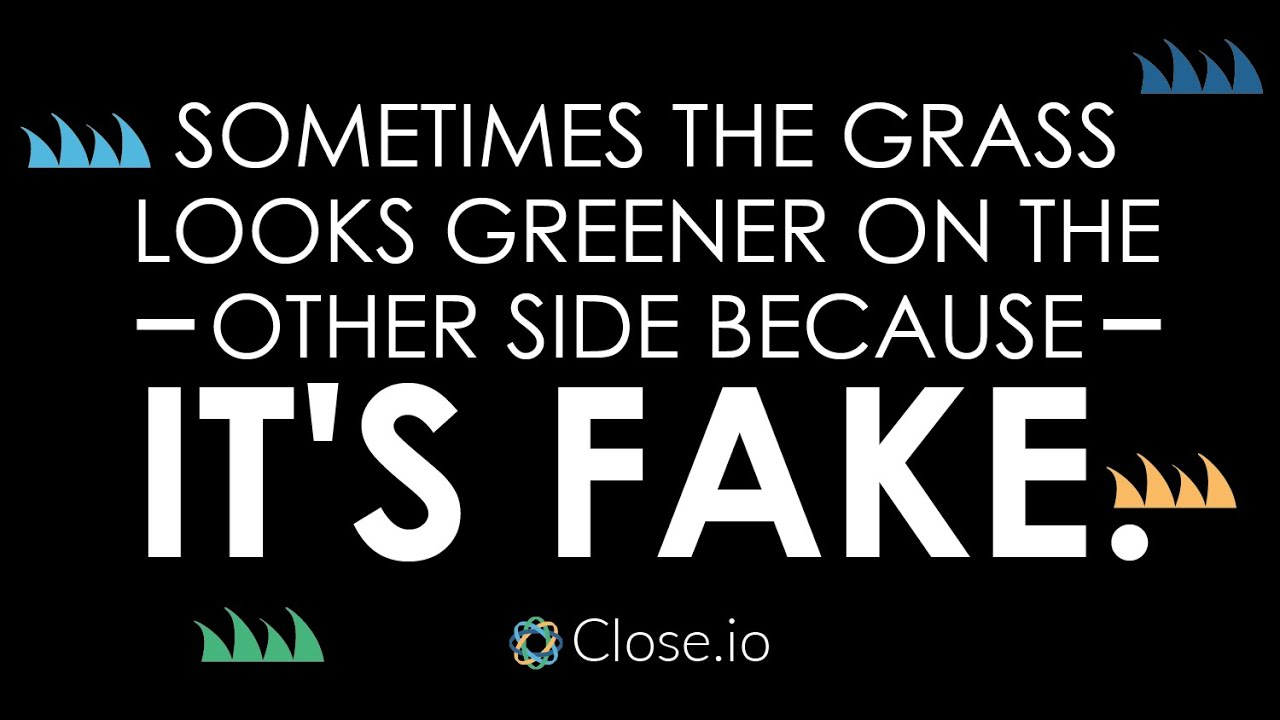 Sales motivation quote: Sometimes the grass looks greener on the other side  ... - YouTube