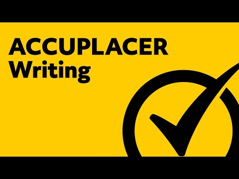 ACCUPLACER Writing Test - ACCUPLACER Study Guide