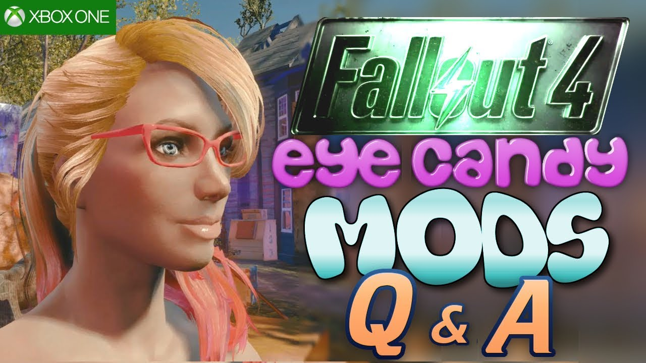Fallout 4 (Xbox One) Eye Candy Mods Q&A and Comments ...