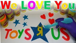 We LOVE You TOYS R US! Ply Doh Fun!