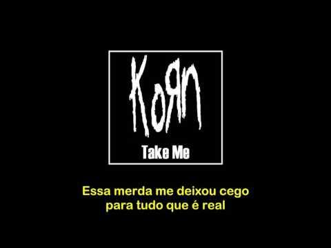 Korn - Take Me - Tradução