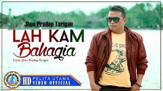 Jhon Pradep Tarigan - Lah Kam Bahagia