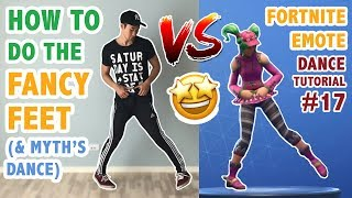 How To Do The Fancy Feet Dance In Real Life (+Myth's Dance) | Fortnite Dance Tutorial #17