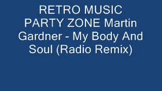 Martin Gardner - My Body And Soul (Radio Remix)