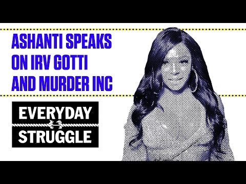 Ashanti Speaks on Irv Gotti and Murder Inc | Everyday Struggle