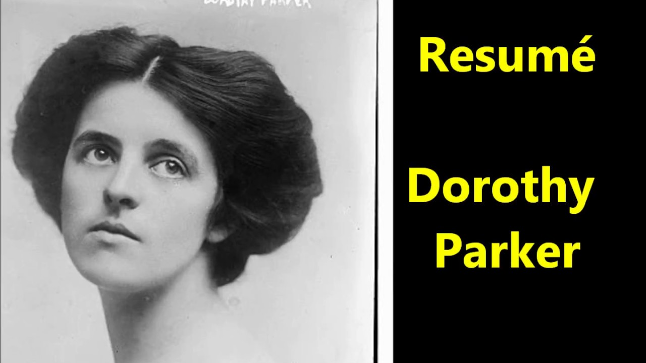 dorothy parker resume New york will remember the 125th anniversary of dorothy parker's birthday with two events open to the public on wednesday, august 22 she was born dorothy rothschild on aug 22, continue reading.