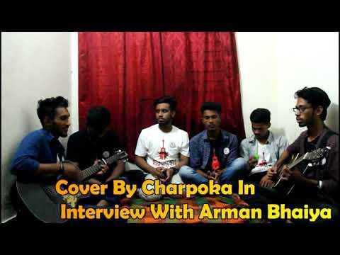 Oporadhi (অপরাধী) Arman Alif Cover By Charpoka In Interview With Arman Bhaiya |Charpoka|Arman Bhaiya