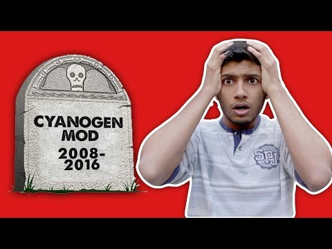 CYANOGENMOD IS DEAD 😧 !! R.I.P. CYANOGEN MOD 2008-2016 | Welcome Lineage Os