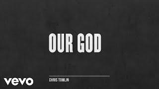 Chris Tomlin - Our God (Audio)