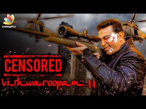 Vishwaroopam 2 censor Verdict revealed | Kamal Haasan
